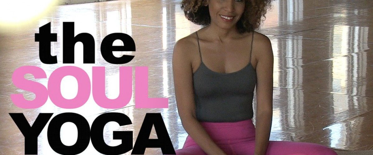 The Soul Yoga Project: Sessions for Healing and Personal Power